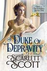 Duke of Depravity (Sins and Scoundrels #1)