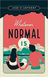 Whatever Normal Is