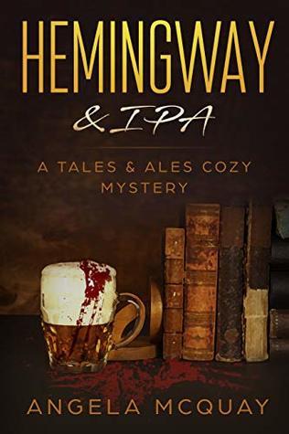 Hemingway & IPA (Tales & Ales, #1)