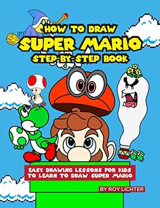 How To Draw Super Mario Step By Step Book Easy Drawing Lessons For