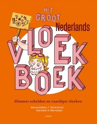 Het Groot Nederlands Vloekboek: Slimmer schelden en vaardiger vloeken