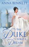 The Duke Is But a Dream by Anna  Bennett
