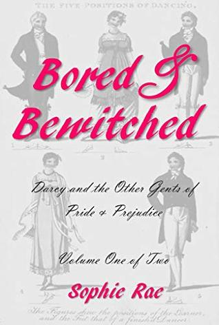 Bored & Bewitched: A Retelling of Pride & Prejudice by Darcy and the Gents