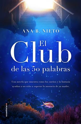 Portada de la novela contemporánea El club de las cincuenta palabras, de Ana B. Nieto