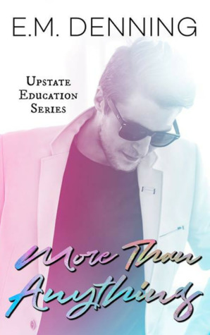 More Than Anything (Upstate Education #2)