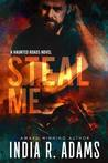 Steal Me (Haunted Roads #1)
