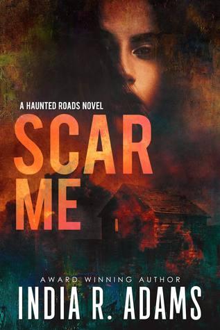 Scar Me (Haunted Roads, #2)