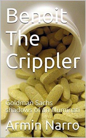 Benoit The Crippler: Goldman Sachs shadows of an Illuminati
