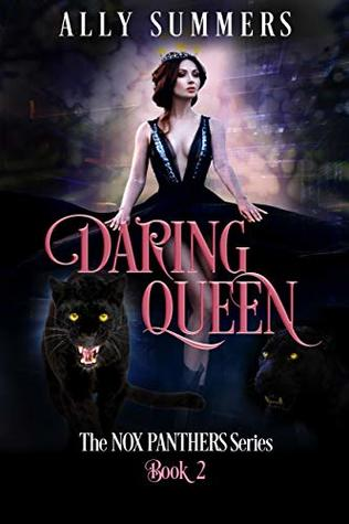 Daring Queen (The Nox Panthers Series Book 2)