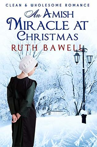 An Amish Miracle at Christmas (Clean and Wholesome Romance) (Amish Christmas Romance Book 1)