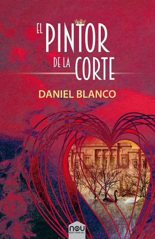 Portada del libro de fantasía romántica El pintor de la corte, de Daniel Blanco