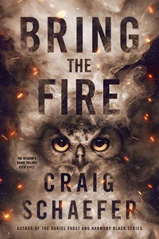 Bring the Fire by Craig Schaefer