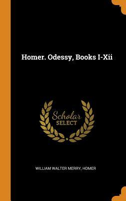 Homer. Odessy, Books I-XII