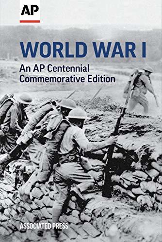 World War I: An AP Centennial Commemorative Edition