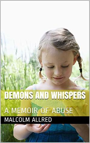 DEMONS AND WHISPERS: A MEMOIR OF ABUSE