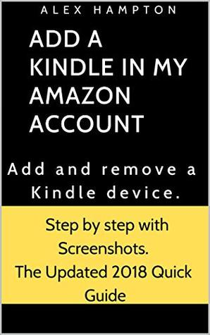 Add a Kindle to my Amazon Account: Add and Remove a Kindle Device - Step by Step with Screenshots