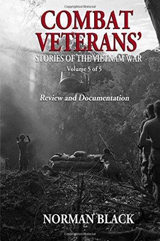 Combat Veterans' Stories' of the Vietnam War Volume 5