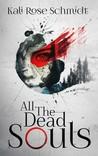 All the Dead Souls (Dead Souls, #1)