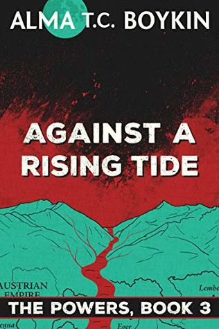 Against a Rising Tide: The Powers Book 3