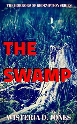 The Swamp: The Horrors of Redemption Series (The Horrors of Redemption Sereies Book 1)
