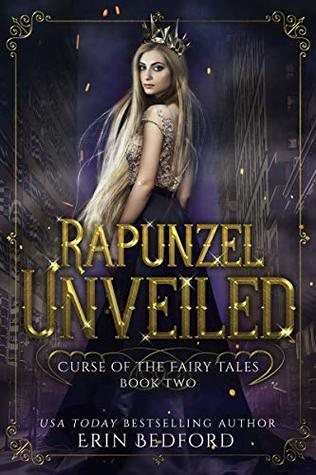 Rapunzel Unveiled (Curse of the Fairy Tales #2)