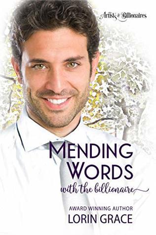 Mending Words with the Billionaire: A Clean Billionaire Romance (Artists & Billionaires Book 5)