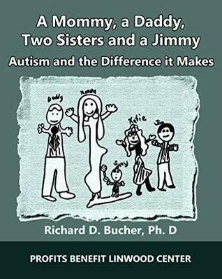 A Mommy, a Daddy, Two Sisters, and a Jimmy: Autism and the Difference It Makes