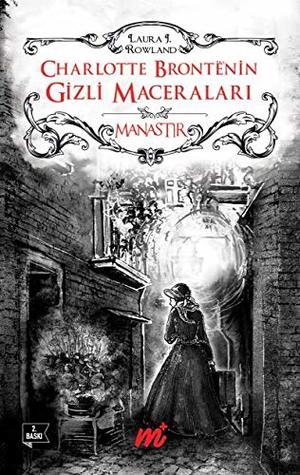 Charlotte Bronte'nin Gizli Maceralari-Manastir