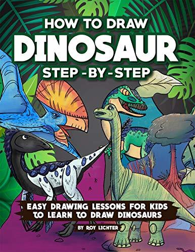 How to Draw Dinosaur Step-by-Step: Easy Drawing Lessons for Kids to Learn to Draw Dinosaurs