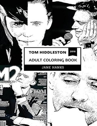 Tom Hiddleston Adult Coloring Book: Loki from Marvel Universe and Acclaimed Actor, Theater Legend and Prodigy Musician Inspired Adult Coloring Book
