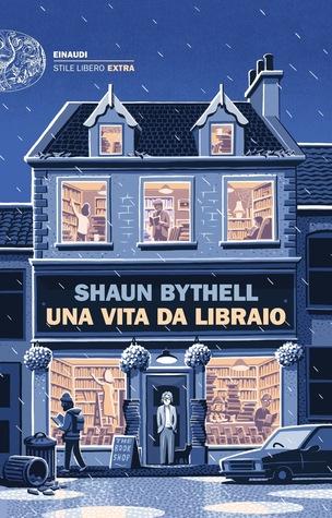 Una vita da libraio by Shaun Bythell