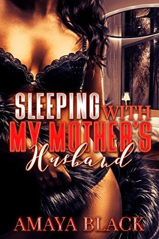 Sleeping With My Mother's Husband: A Ratchet Taboo Tale