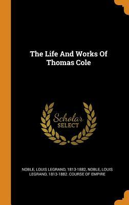 The Life and Works of Thomas Cole