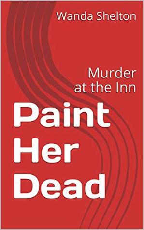 Paint Her Dead: Murder at the Inn