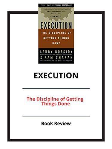 Execution: The Discipline of Getting Things Done: Book Review