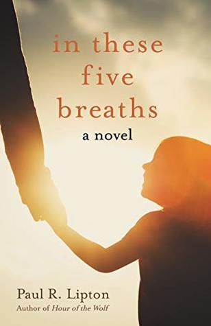 In These Five Breaths: A Novel