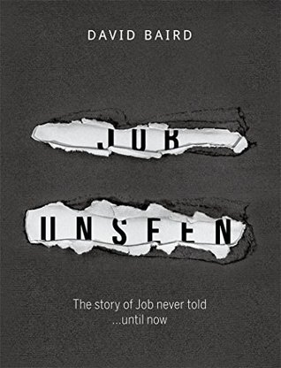 Job Unseen: The Story of Job Never Told...Until Now