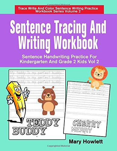 Sentence Tracing And Writing Workbook: Sentence Handwriting Practice For Kindergarten And Grade 2 Kids Vol 2 (Trace Write And Color Sentence Writing Practice Workbook Series) (Volume 2)