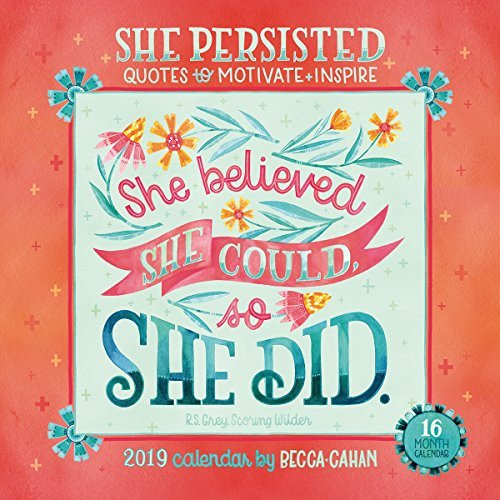 2019 She Persisted Quotes to Motivate and Inspire 16-Month Wall Calendar: By Sellers Publishing