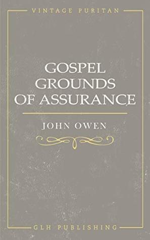 Gospel Grounds of Assurance (Vintage Puritan)