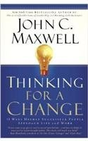 Thinking for a Change: 11 Ways Highly Successful People Approach Life and Work [Paperback] [Oct 05, 2014] JOHN C. MAXWELL