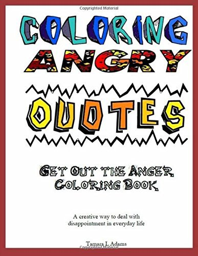 Coloring Angry Quotes: Get Out the Anger Coloring Book