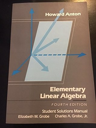 Elementary Linear Algebra: Student Solution Manual