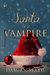 Santa is a Vampire by Damian Serbu