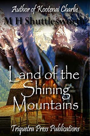 Western Wagon Train Historical Fiction: Land of the Shining Mountains