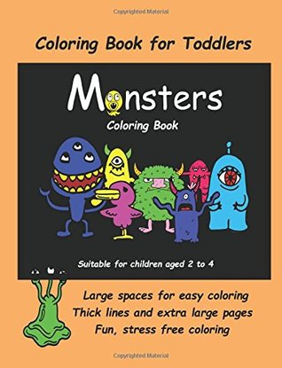 Coloring Book for Toddlers (Monsters Coloring book): An extra large coloring book with cute monster drawings for toddlers and children aged 2 to 4. ... one picture per two sided page. (Volume 1)