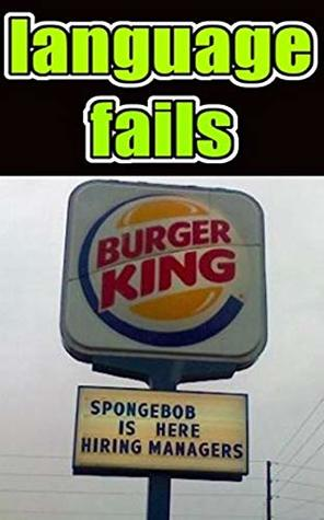 Memes: Funny Language Fails, Funny Memes & Terrible Spelling & Grammar Mistakes!!!