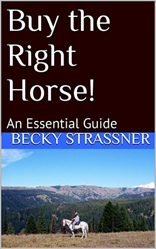 Buy the Right Horse!: An Essential Guide (Horse Sense Book 1)