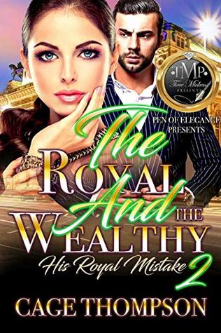 The Royal & the Wealthy 2: His Royal Mistake