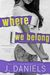 Where We Belong by J.  Daniels